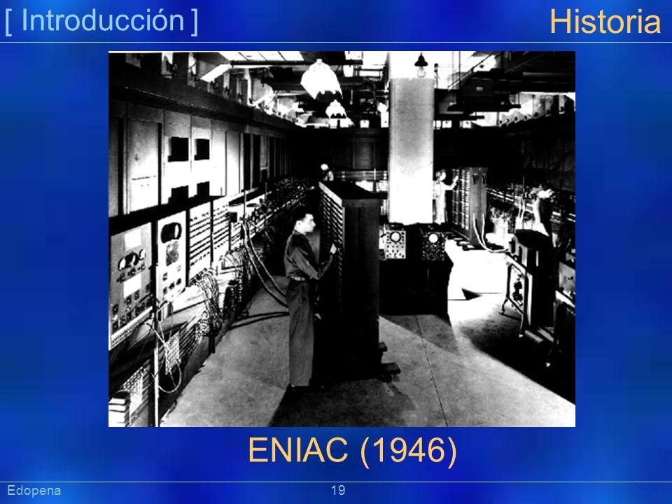 [ Introducción ] Historia. ENIAC (1946) Edopena 19.